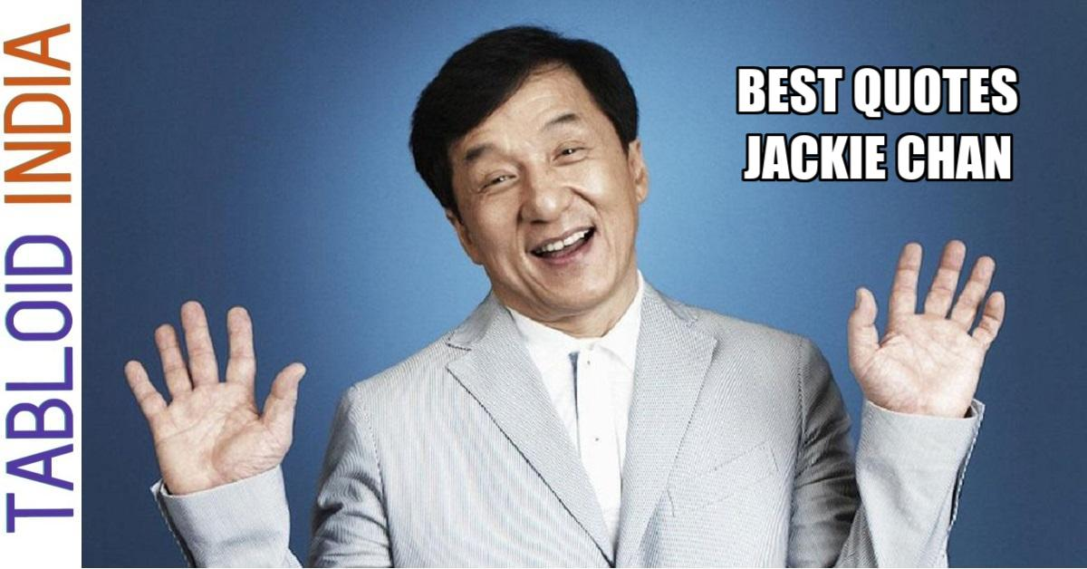 Best Quotes by Actor Jackie Chan