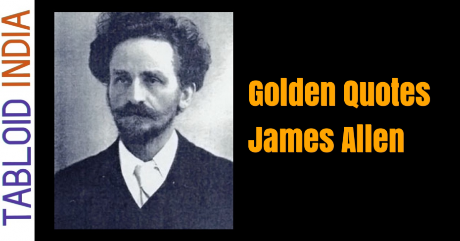 Golden Quotes by Philosopher James Allen