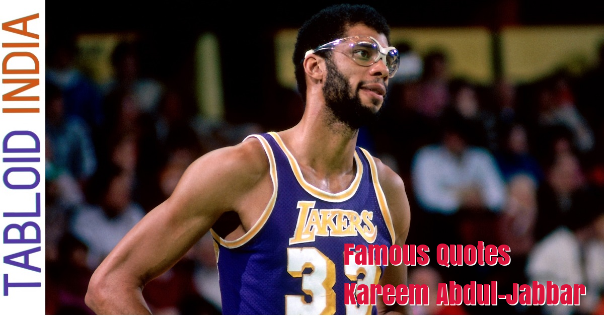 Quotes by Basketball Player Kareem Abdul-Jabbar