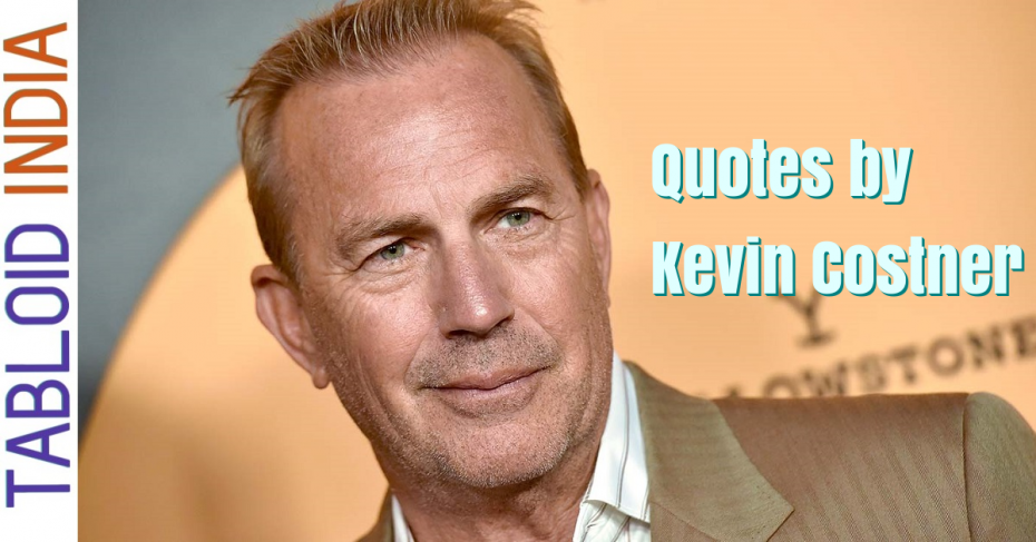 Best Quotes by Actor Kevin Costner