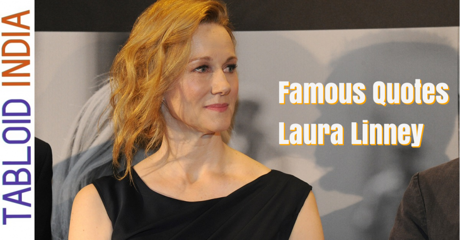 Famous Quotes by Actress Laura Linney