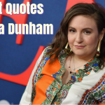 30 Best Quotes by Actress Lena Dunham