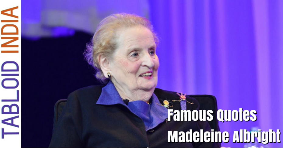 Quotes by American Diplomat Madeleine Albright