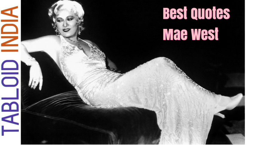 Romantic Quotes by Actress Mae West