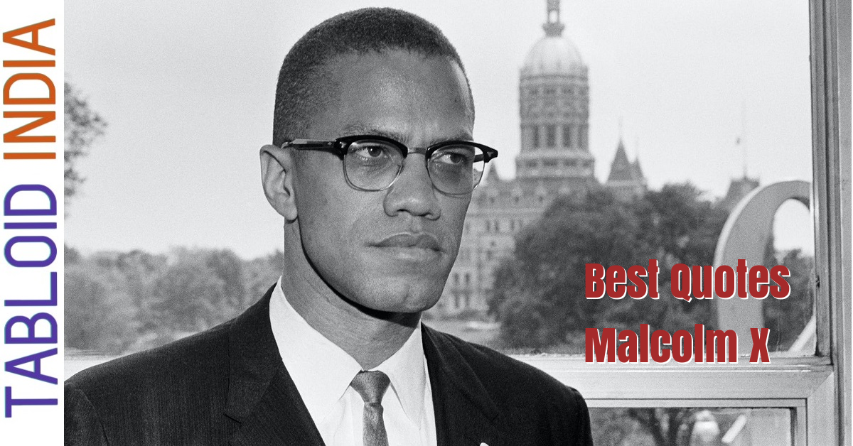 Quotes by African American Leader Malcolm X