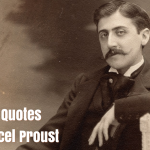 33 Inspirational Quotes by French Novelist Marcel Proust