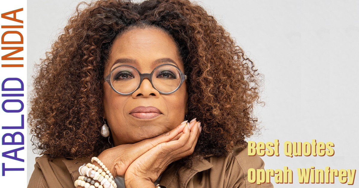 Famous Quotes by Oprah Winfrey