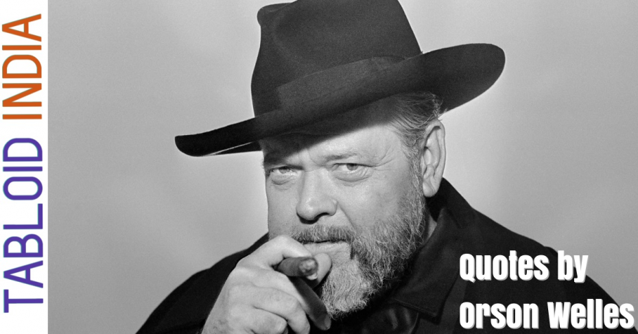 Quotes by Actor Orson Welles