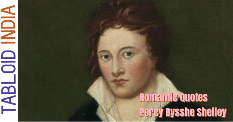 Romantic Quotes by Poet Percy Bysshe Shelley