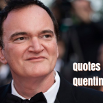 Best Quotes by Filmmaker Quentin Tarantino
