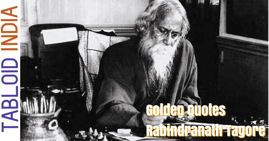 Quotes by Indian Poet Rabindranath Tagore