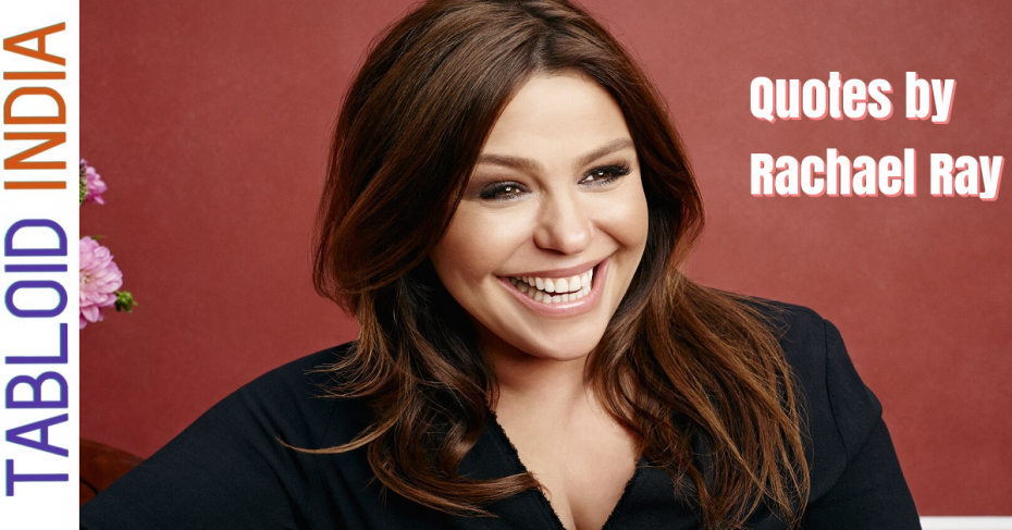 Quotes by American Businesswoman Rachael Ray