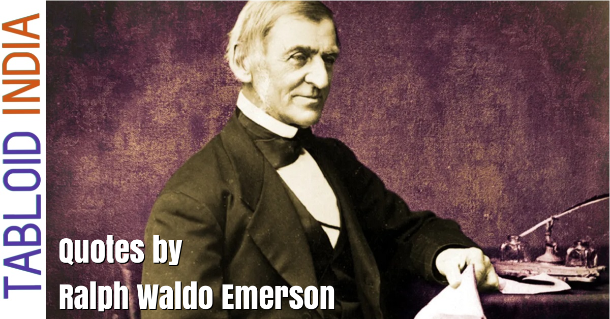 Quotes by Philosopher Ralph Waldo Emerson