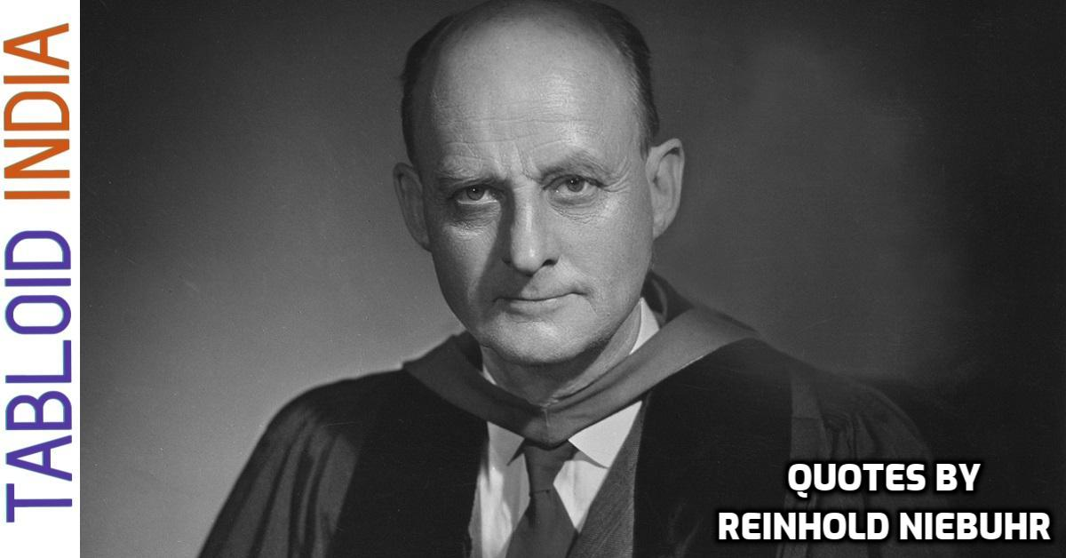 Quotes by Theologian Reinhold Niebuhr