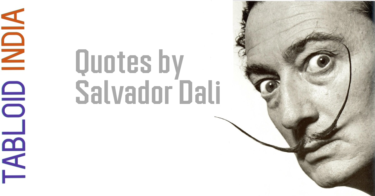 Quotes by Spanish Artist Salvador Dali