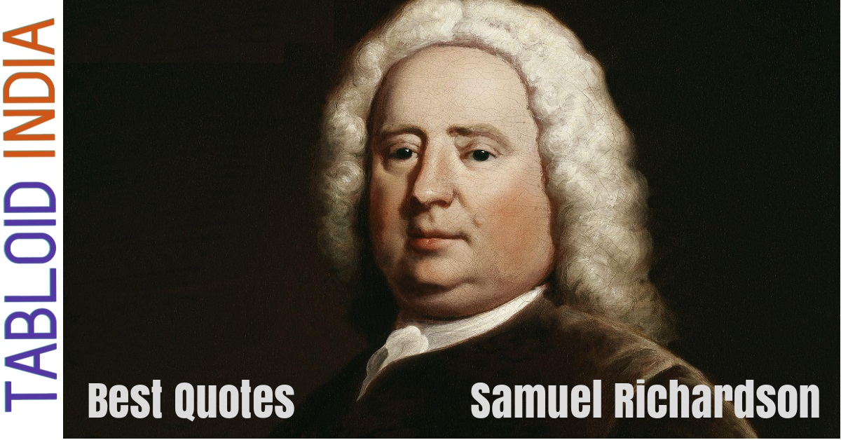 Quotes by Writer Samuel Richardson