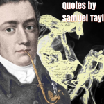 40 Inspirational Quotes by Samuel Taylor Coleridge