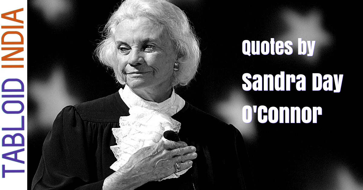 Quotes by Sandra Day O'Connor