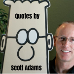 32 Famous Quotes by Dilbert Creator Scott Adams