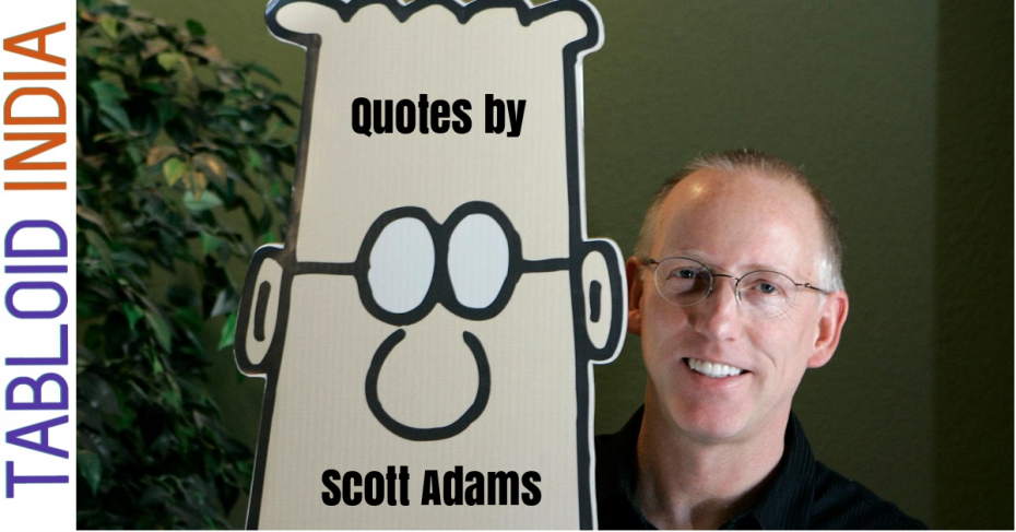 Famous Quotes by Dilbert Creator Scott Adams
