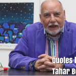 Famous Quotes by Moroccan Writer Tahar Ben Jelloun