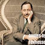 27 Best Quotes by Playwright Tennessee Williams