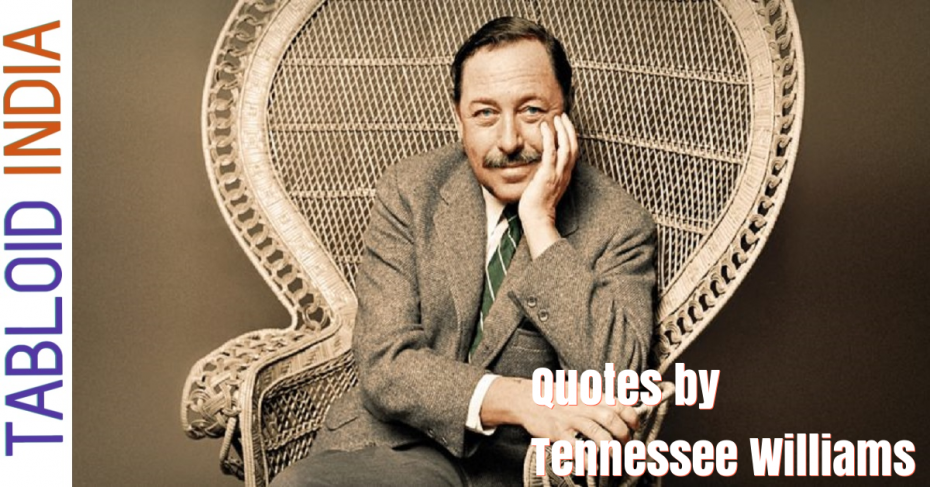 Quotes by Playwright Tennessee Williams