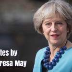 Famous Quotes by British Politician Theresa May