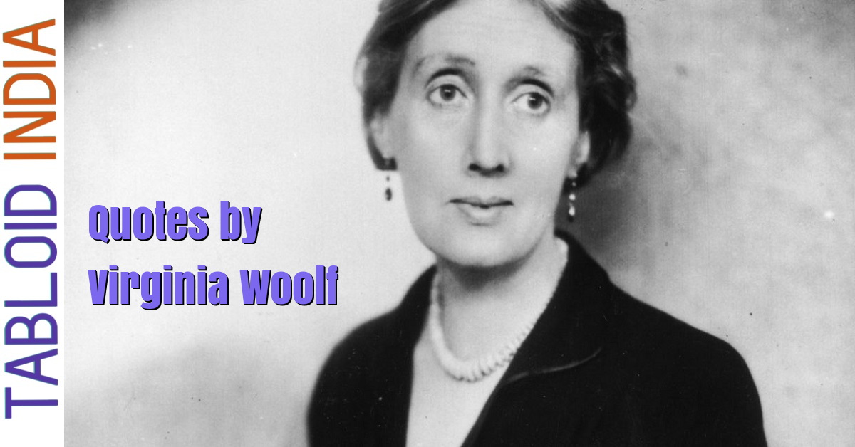 Quotes by English Writer Virginia Woolf