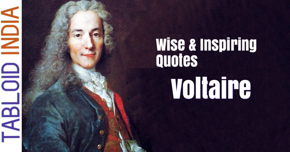 Wise and Inspiring Quotes by Philosopher Voltaire