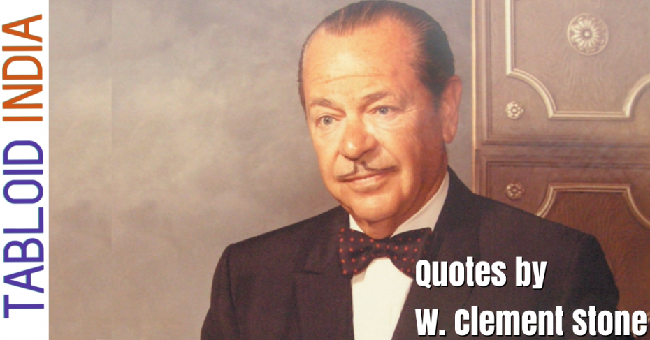Quotes by Businessman W. Clement Stone