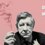 Famous Quotes by Anglo-American Poet W. H. Auden