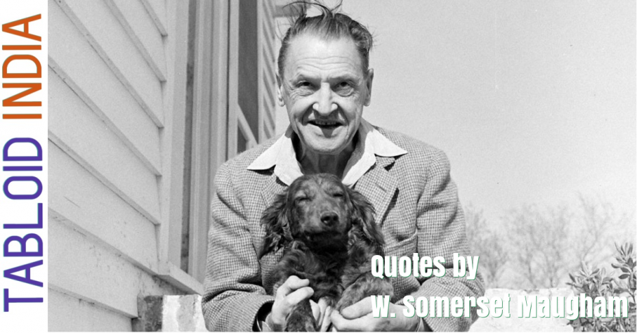 Quotes by Novelist W. Somerset Maugham