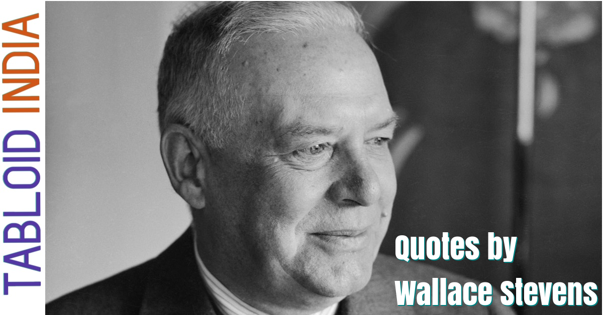 Quotes by Poet Wallace Stevens