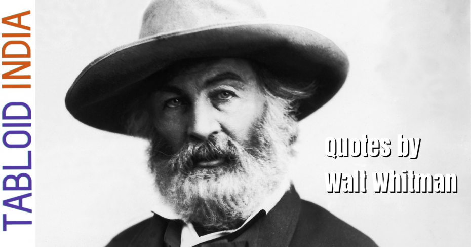 Quotes by American Poet Walt Whitman