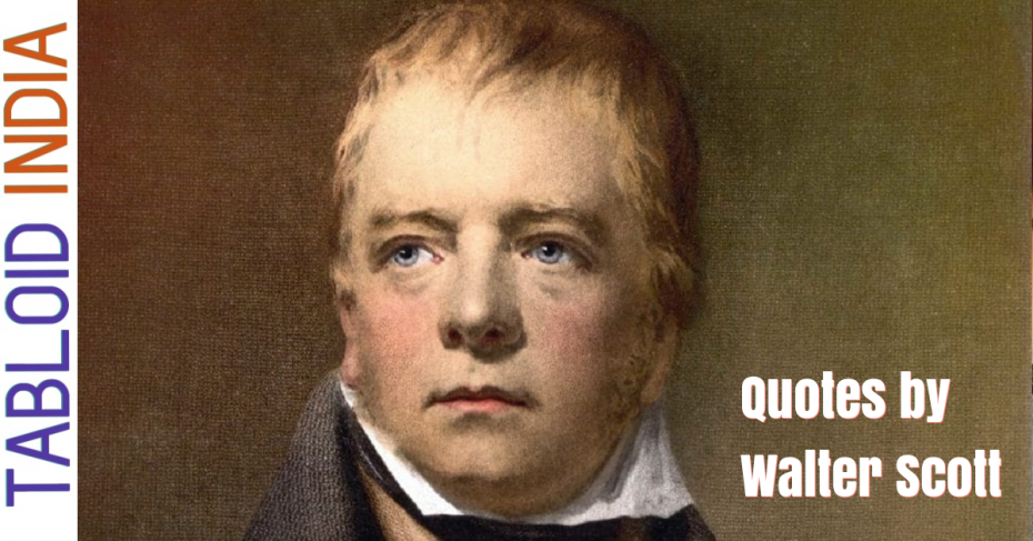 Quotes by Scottish Novelist Walter Scott