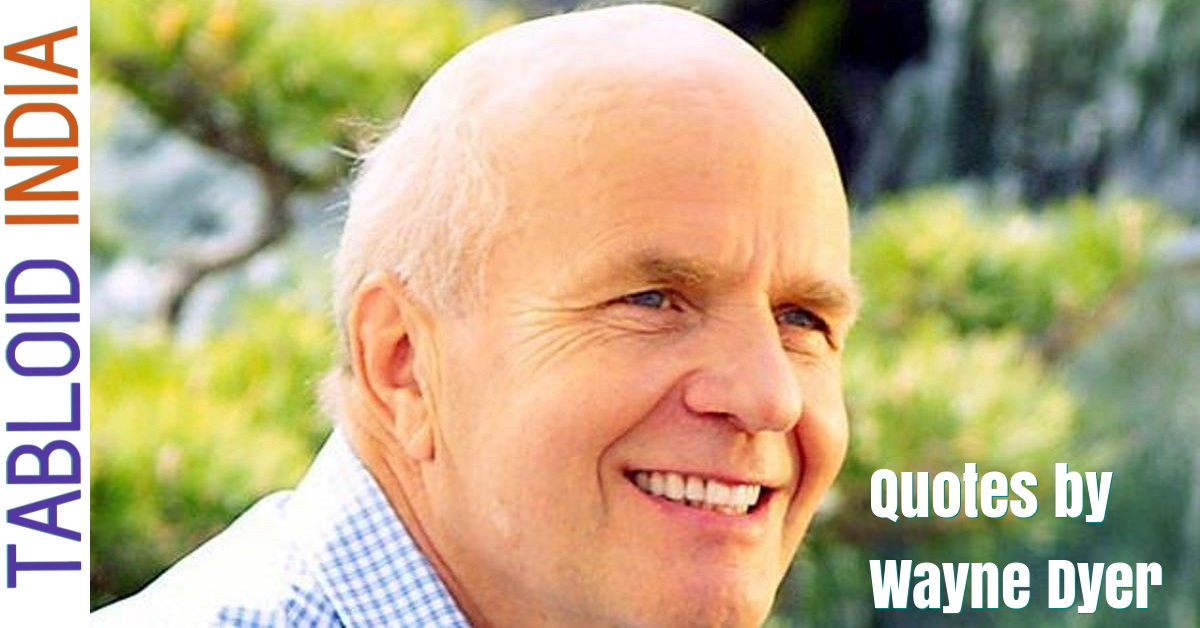 Quotes by American Author Wayne Dyer
