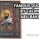 26 Inspirational Quotes by Caliph Abu Bakr