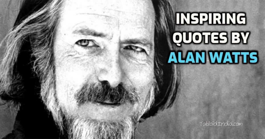 Insightful Quotes by Philosopher Alan Watts