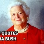 Famous Quotes by US Former First Lady Barbara Bush