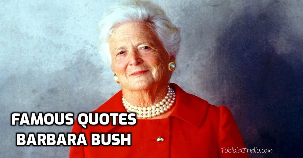 Quotes by US Former First Lady Barbara Bush