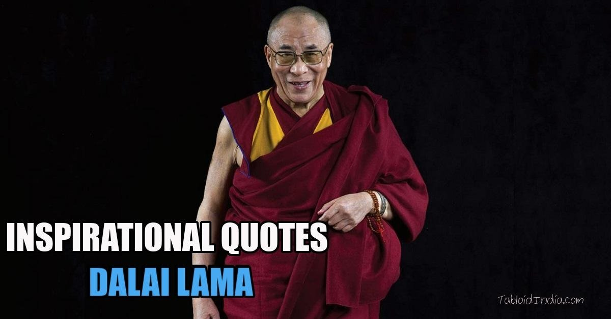 Golden Quotes by Buddhist Monk Dalai Lama
