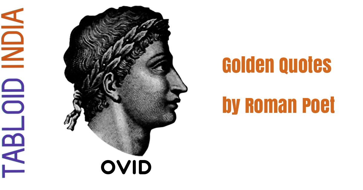 Golden Quotes by Roman Poet Ovid