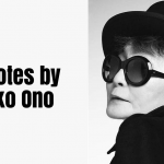 38 Best Quotes by Japanese Artist Yoko Ono