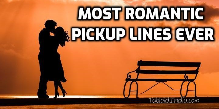 Most Romantic Pickup Lines