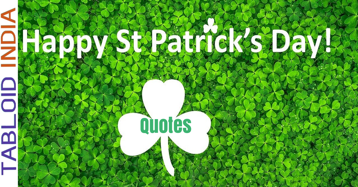 Saint Patrick's Day Quotes by Famous People