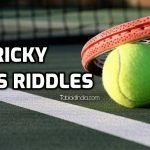 Tricky Tennis Riddles with Answers
