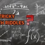 20 Tricky Math Riddles with Keys