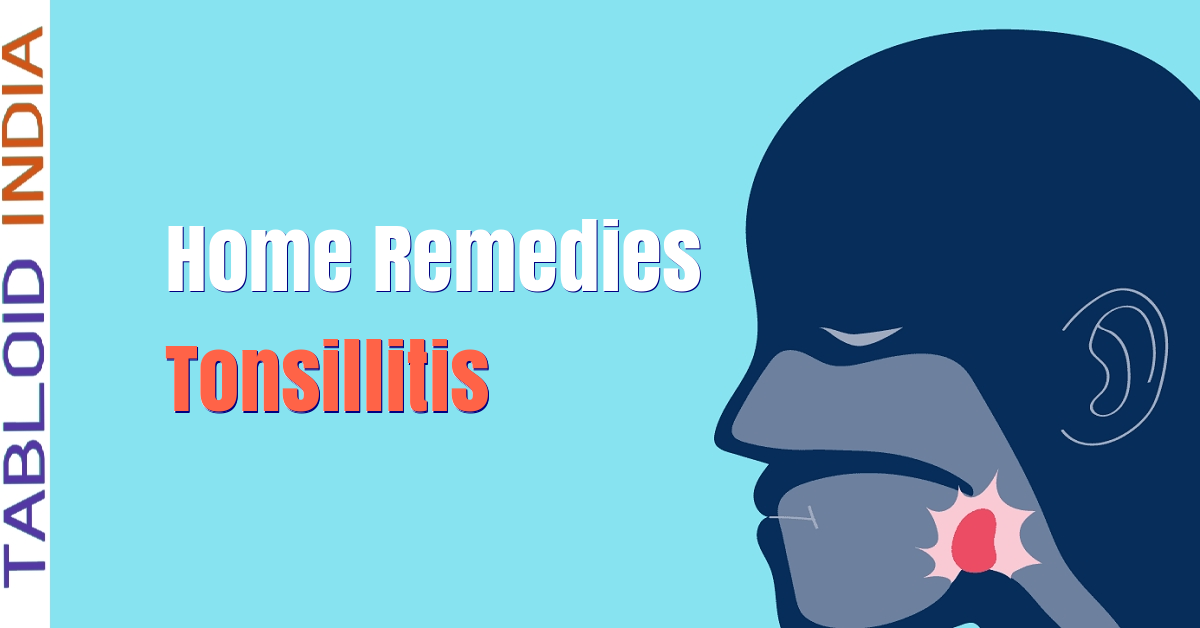 15 Natural Home Remedies for Tonsillitis