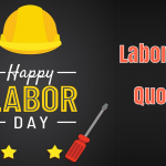 230 Inspiring Labor Day Quotes by World Leaders